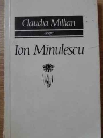 DESPRE ION MINULESCU-CLAUDIA MILLIAN