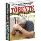 Torente volumul V. Dezvaluire socanta - Marie Anne Desmarest