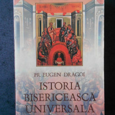 EUGEN DRAGOI - ISTORIA BISERICEASCA UNIVERSALA (2001)