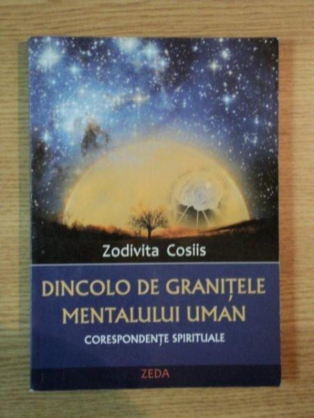 DINCOLO DE GRANITELE MENTALULUI UMAN de ZODIVITA COSIIS , 2009