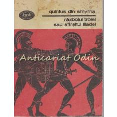 Razboiul Troiei Sau Sfarsitul Iliadei - Quintus Din Smyrna