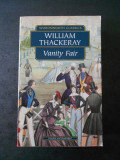 WILLIAM THACKERAY - VANITY FAIR (limba engleza)