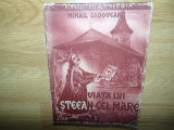 Cumpara ieftin VIATA LUI STEFAN CEL MARE - MIHAIL SADOVEANU  ANUL 1934