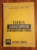TEHNOLOGIA GIROSCOPULUI SI APLICATIILE SALE TEHNICE - Stoenescu Titeica (1961)