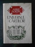 ALBERT FLOCON - UNIVERSUL CARTILOR  (1976, editie cartonata)