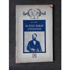 DR. IULIU BARAS, UN MARE POPULARIZATOR AL STIINTELOR NATURII - S. IZSAK