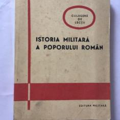 ISTORIA MILITARA A POPORULUI ROMAN, Culegere de lectii, 1979 Ed Militara