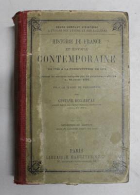 HISTOIRE DE FRANCE ET HISTOIRE CONTEMPORANE DE 1789 A LA CONSTITUTION DE 1875 - POUR LA CLASSE DE PHILOSOPHIE par GUSTAVE DUCOUDRAY , 1888 foto