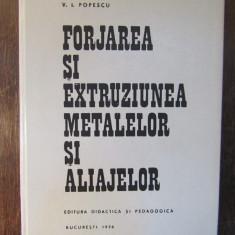 FORJAREA SI EXTRUZIUNEA METALELOR SI ALIAJELOR-V.L.POPESCU