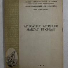 APLICATIILE ATOMILOR MARCATI IN CHIMIE , 1958