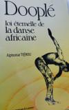 DOOPLE LOI ETERNELLE DE LA DANSE AFRICAINE