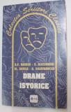DRAME ISTORICE , EDITIA A II A de B.P. HASDEU, VASILE ALECSANDRI, AL. DAVILA, BARBU DELAVRANCEA , 2001