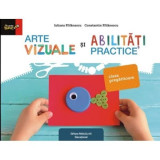 Arte vizuale si abilitati practice - Clasa pregatitoare - Iuliana Filfanescu