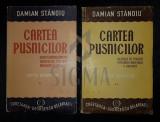 STANOIU DAMIAN - CARTEA PUSNICILOR (Editie Definitiva), Doua(2) Volume, 1945, Bucuresti
