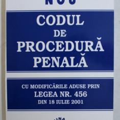 CODUL DE PROCEDURA PENALA - CU MODIFICARILE ADUSE PRIN LEGEA NR . 456 DIN IULIE , 2001