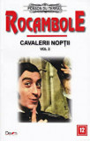 Cumpara ieftin Rocambole 12 - Cavalerii noptii 2/Ponson du Terrail, Aldo Press