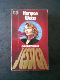 HERMAN WEISS - OPERATIUNEA JESSICA