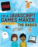 Generation Code: I'm a JavaScript Games Maker: The Basics