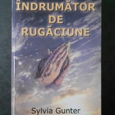 SYLVIA GUNTER - INDRUMATOR DE RUGACIUNE