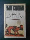 EMIL CIORAN - CARTEA AMAGIRILOR