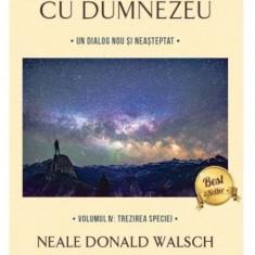 Cumpara ieftin Conversatii cu Dumnezeu. Vol. 4: Trezirea speciei
