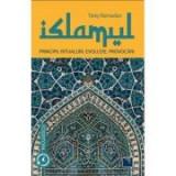 ISLAMUL. Principii, ritualuri, evolutie, provocari - Tariq Ramadan