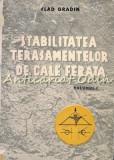 Stabilitatea Terasamentelor De Cale Ferata I - Vlad Gradin - Tiraj: 1200 Exp.