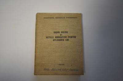 Codul silvic si actele normative pentru aplicarea lui (1964) foto