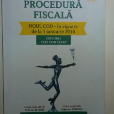 CODUL DE PROCEDURA FISCALA 2016 , ingrijit de NICOLAE MANDOIU