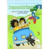 Raccontami 2. Libro per l'alunno (libro + audio online)/Spune-mi 2. Curs de limba italiana pentru copii (carte + audio online) - Luca Cortis, Sabrina