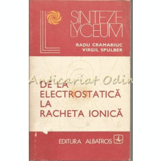 De La Electrostatica La Racheta Ionica - Radu Cramariuc