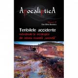 Teribilele accidente industriale si ecologice din istoria noastra secreta | Boerescu Dan-Silviu, Integral