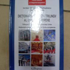 Dictionar Explicativ Trilingv Al Uniunii Europene - Iordan Gheorghe Barbulescu, Daniela Rapan ,549387