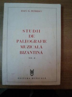 STUDII DE PALEOGRAFIE MUZICALA BIZANTINA , VOL. II de IOAN D. DUMITRESCU , Bucuresti 1984 foto