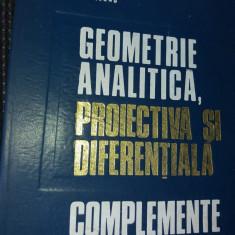 GEOMETRIE ANALITICA PROIECTIVA SI DIFERENTIALA MIHAILEANU  COMPLEMENTE