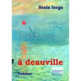 A Deauville. Poemes - Stela Iorga