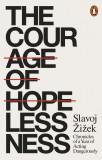 The Courage of Hopelessness | Slavoj Zizek