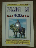 Cumpara ieftin VULCANA BAI 400. MONOGRAFIE / JUD. Dâmbovița, 2004