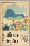 Cumpara ieftin Caliman Birgau - T. Naum, E. Butnaru