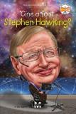 Cine a fost Stephen Hawking? | Jim Gigliotti