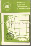 Quarkurile, Supersimetria Si Superstringurile - Zeno Folescu