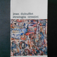 Max Loreau - Jean Dubuffet, Strategia creatiei
