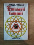 EMISARII LUMINII , O PERSPECTIVA ASUPRA PACII de JAMES F. TWYMAN , 2003