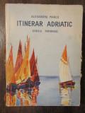 Itinerar adriatic - Alexandru Marcu