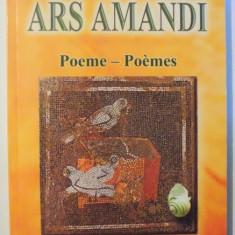 ARS AMANDI - POEME - FESTIVAL INTERNATIONAL DE POEZIE A LUMII LATINE EDITIA A V-A 2003, 2004