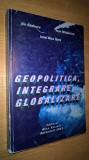 Geopolitica, integrare, globalizare - Ilie Badescu (autograf), (2003)