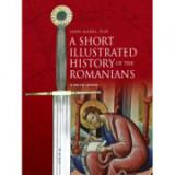 A Short Illustrated History of the Romanians - Ioan-Aurel Pop