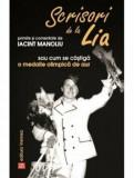Scrisori de la Lia primite si comentate de Iacint Manoliu sau cum se castiga o medalie olimpica de aur/Iacint Manoliu