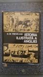 ISTORIA ILUSTRATA A ANGLIEI- G.M. TREVELYAN
