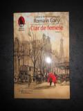 ROMAIN GARY - CLAR DE FEMEIE